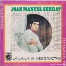 Discos de vinilo: JOAN MANUEL SERRAT - LA LA LA (EUROVISIÓN 1968). Lote 293885848
