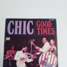 Discos de vinilo: CHIC GOOD TIMES / SUMMER NIGHT ( 1979 ATLANTIC HISPAVOX ESPAÑA ) EXCELENTE ESTADO. Lote 293887648