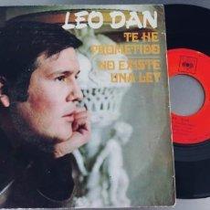 Discos de vinilo: LEO DAN-SINGLE TE HE PROMETIDO. Lote 293908963