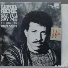 Discos de vinilo: SUPERSINGLE. LIONEL RICHIE. SAY YOU,SAY ME. Lote 293960293