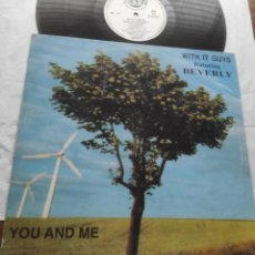 Discos de vinilo: WITH IT GUYS FEATURING BEVERLY – YOU AND ME-LP-ESPAÑA-1993-. Lote 294009228