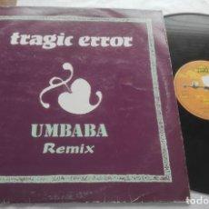 Discos de vinilo: TRAGIC ERROR – UMBABA-MAXI-ESPAÑA-1990-. Lote 294027563