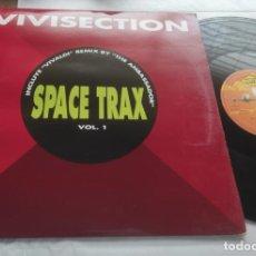 Discos de vinilo: SPACE TRAX – VOL. 1 - VIVISECTION-MAXI-ESPAÑA-1991-. Lote 294033698