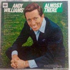 Discos de vinilo: ANDY WILLIAMS. ALMOST THERE. LP ORIGINAL UK 1965 STEREO. Lote 294041858