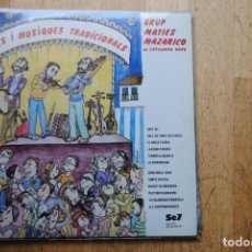 Discos de vinilo: GRUP MATIES MAZARICO. . BALLS I MUSIQUES TRADICIONALS. SET LP 1985. COM NOU. PORTADA PILARIN BAYÉS. Lote 294066628