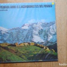 Discos de vinilo: TROBADA AMB ELS ACORDEONISTES DEL PIRINEU . ARSEGUEL.. AUVI 1981. LP NOU. Lote 294068838