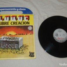 Discos de vinilo: BLOQUE - LA LIBRE CREACIÓN. Lote 294085613