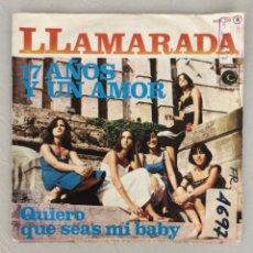 Discos de vinilo: LLAMARADA. 17 AÑOS Y UN AMOR. QUIERO QUE SEAS MI BABY.. Lote 294124993
