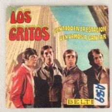 Discos de vinilo: LOS GRITOS. SENTADO EN LA ESTACIÓN. VEN, VAMOS A CANTAR.. Lote 294125358