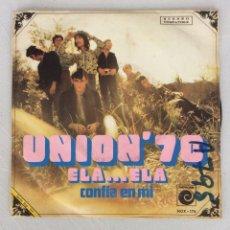 Discos de vinilo: UNION'70. ELA...ELA. CONFÍA EN MI.. Lote 294126553
