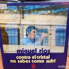 """Discos de vinilo: MIGUEL RÍOS - CONTRA EL CRISTAL / NO SABES CÓMO SUFRÍ (7"""", SINGLE). Lote 294148433"""