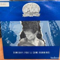 """Discos de vinilo: FM - SOMEDAY (YOU'LL COME RUNNING) (7"""", SINGLE, PROMO). Lote 294148578"""