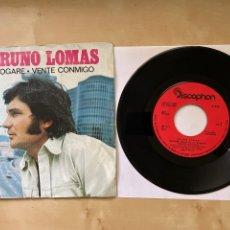 """Discos de vinilo: BRUNO LOMAS - ROGARE / VENTE CONMIGO - SINGLE 7"""" SPAIN 1975. Lote 294174753"""