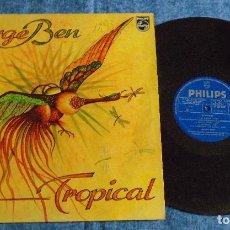 Discos de vinilo: JORGE BEN SPAIN LP 1977 TROPICAL LATIN SAMBA WORLD COUNTRY BOSSANOVA PHILIPS BUEN ESTADO MIRA !!. Lote 294175718