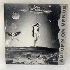 Discos de vinilo: LP - VINILO ESCAPE WITH ROMEO - AUTUMN ON VENUS - AÑO 1991. Lote 294386253