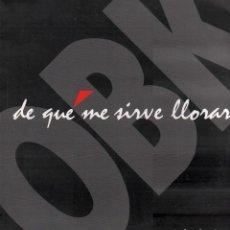 Discos de vinilo: OBK - DE QUE ME SIRVE LLORAR / MAXISINGLE KONGA MUSIC 1992 / BUEN ESTADO RF-10609. Lote 294455413