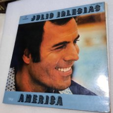 Discos de vinilo: JULIO IGLESIAS - AMÉRICA. Lote 294486493