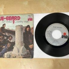 "Discos de vinilo: BLUE BEARD - SLY WILLY / COUNTRY MAN - SINGLE 7"" SPAIN 1971. Lote 294488043"