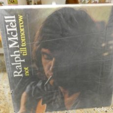 Discos de vinilo: CAJJ146 LP UK CIRCA 1972 RALPH MC TELL NOT TILL TOMORROW BUEN ESTADO. Lote 294495368