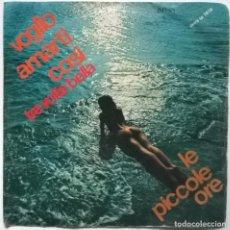 Discos de vinilo: LE PICCOLE ORE. VOGLIO AMARTI COSI/ TRE VOLTE BELLA. CETRA, ITALY 1976 SINGLE (SEXY NUDE COVER). Lote 294500218