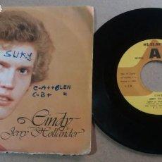 Discos de vinilo: JERRY HOLLANDER / CINDY / SINGLE 7 PULGADAS. Lote 294557238