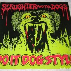 Discos de vinilo: SLAUGHTER AND THE DOGS - DO IT DOG STYLE - LP DECCA 1978 - UK - EX. Lote 294570853
