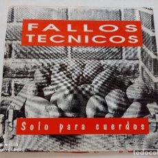 Discos de vinilo: FALLOS TECNICOS - SOLO PARA CUERDOS - SINGLE FONORUZ 1994 // 1º PREMIO ROCK ANDUJAR. Lote 294811748