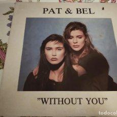 "Discos de vinilo: PAT & BEL – WITHOUT YOU SELLO: DON DISCO – DDP 059 MX FORMATO: VINYL, 12"". NUEVO. MINT / NEAR MINT. Lote 294816658"