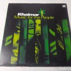 Discos de vinilo: KHAIMAR/MUSIC FOR THE PEOPLE.. Lote 294826428