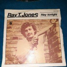 Discos de vinilo: RAY T. JONES, HEY TONIGT . 1981 DISCOS VICTORIA. Lote 294845353