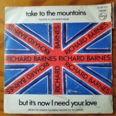 Discos de vinilo: RICHARD BARNES - TAKE TO THE MOUNTAINS/ BUT IT'S NOW I NEED YOUR LOVE- SINGLE 1970. Lote 294855383