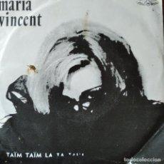 Discos de vinilo: MARIA VINCENT- QUAND J'AIMEARAI.../ TAIM TAIM LA TA TAIM. SINGLE FRANCIA 1966,. Lote 294860448