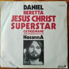 Discos de vinilo: DANIEL BERETTA, JESUS CHRIST SUPERSTAR. GETHSEMANE/ HOSANNA. SINGLE FRANCIA 1972.. Lote 294860693
