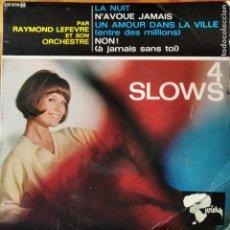 Discos de vinilo: RAYMOND LEFEVRE, 4 SLOWS- LA NUIT/ N'AVOUE JAMAIS/ NON/ UN AMOUR DANS LA VILLE. EP FRANCIA. Lote 294862383