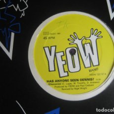 Discos de vinilo: YEOW BAND – HAS ANYONE SEEN DENNIS? - MAXI SINGLE PATCH MUSIC 1982 - JAZZ SOUL FUNK ELECTRONICA. Lote 294925653