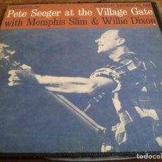 Discos de vinilo: PETE SEEGER AT THE VILLAGE GATE WITH MEMPHIS SLIM & WILLIE DIXON - LP ORIGINAL FOLKWAYS USA 1962. Lote 294937268