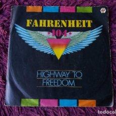 "Discos de vinilo: FAHRENHEIT 104 – HIGHWAY TO FREEDOM, VINILO, 7"" SINGLE 1986 GERMANY 108 080. Lote 294946818"