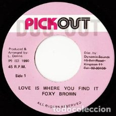 """Discos de vinilo: FOXY BROWN - LOVE IS WHERE YOU FIND IT - 7"""" [DUG OUT, 2010] DANCEHALL DUB. Lote 294962578"""