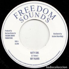 """Discos de vinilo: ROY PALMER - NATTY COOL - 7"""" [FREEDOM SOUNDS / ARCHIVE RECORDINGS, 2018] ROOTS REGGAE DUB. Lote 294962738"""