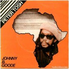 Discos de vinilo: PETER TOSH - JOHNNY B. GOODE (CHUCK BERRY) - SG SPAIN 1983 - EMI 10C006-007.722. Lote 294976953