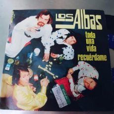 Discos de vinilo: LOS ALBAS-SINGLE TODA UNA VIDA-BUEN ESTADO. Lote 295008798