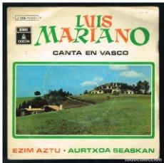 Discos de vinilo: LUIS MARIANO - CANTA EN VASCO - AZIM AZTU / AURTXOA SEASKAN - SINGLE 1969. Lote 295013153