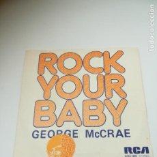 Discos de vinilo: SINGLE. ROCK YOUR BABY. GEORGE MC CRAE. 1974. RCA. Lote 295017513