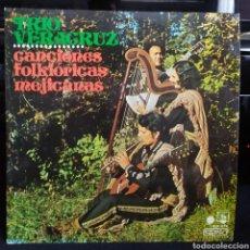 Discos de vinilo: TRIO VERACRUZ - CANCIONES FOLKLORICAS MEJICANAS 1973. Lote 295019918