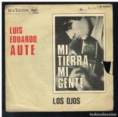 Discos de vinilo: LUIS EDUARDO AUTE - MI TIERRA, MI GENTE / LOS OJOS - SINGLE 1967. Lote 295023458