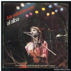 Discos de vinilo: LUIS EDUARDO AUTE - AL ALBA / ENTRE AMIGOS - SINGLE 1983. Lote 295025393