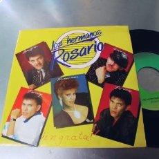Discos de vinilo: LOS HERMANOS ROSARIO-SINGLE INGRATA-NUEVO. Lote 295032073