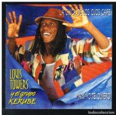 Discos de vinilo: LOUIS TOWERS Y EL GRUPO KERUBE - LA CHICA DE LOS OJOS CAFE +1 - SINGLE 1990 - SOLO PORTADA, SIN VINI. Lote 295034758