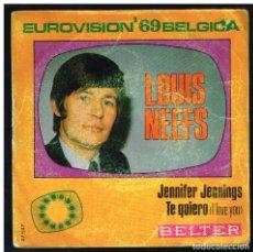 Discos de vinilo: LOUIS NEEFS - JENNIFER JENNINGS / TE QUIERO - SINGLE EUROVISION 1969. Lote 295035383