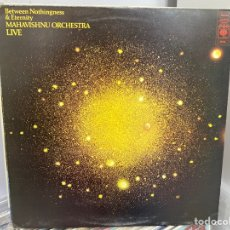 Discos de vinilo: MAHAVISHNU ORCHESTRA - BETWEEN NOTHINGNESS & ETERNITY (LP, ALBUM) (1973/UK). Lote 295037233